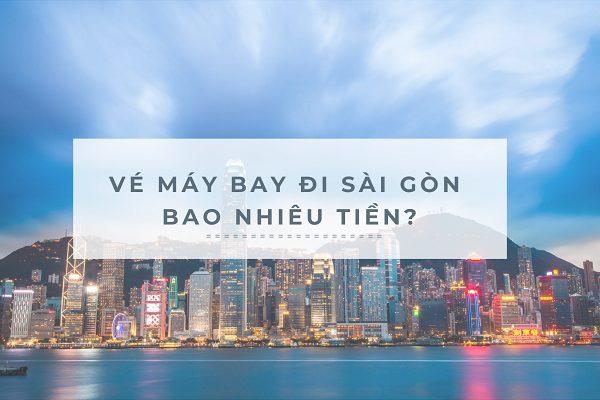 Săn vé máy bay đi Sài Gòn giá rẻ như thế nào?